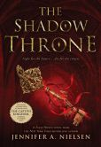 Book Cover Image. Title: The Shadow Throne:  Book 3 of The Ascendance Trilogy, Author: Jennifer A. Nielsen