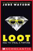 Book Cover Image. Title: Loot, Author: Jude Watson