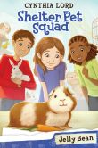 Book Cover Image. Title: Shelter Pet Squad #1:  Jelly Bean, Author: Cynthia Lord