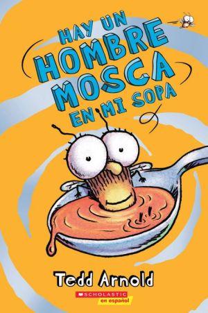 Hay un Hombre Mosca en mi sopa (Hombre Mosca #12)