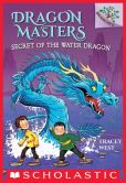 Book Cover Image. Title: Dragon Masters #3:  Secret of the Water Dragon (A Branches Book), Author: Tracey West