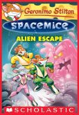 Book Cover Image. Title: Alien Escape (Geronimo Stilton:  Spacemice Series #1), Author: Geronimo Stilton