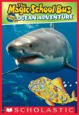 Book Cover Image. Title: Scholastic Reader Level 2:  Magic School Bus: Ocean Adventure, Author: Bruce Degen