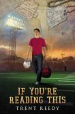 Book Cover Image. Title: If You're Reading This, Author: Trent Reedy