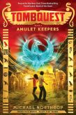 Book Cover Image. Title: Amulet Keepers (TombQuest Series #2), Author: Michael Northrop