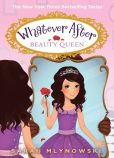 Book Cover Image. Title: Beauty Queen (Whatever After Series #7), Author: Sarah Mlynowski