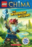 Book Cover Image. Title: LEGO Legends of Chima:  The Warrior Within (Chapter Book #4), Author: Greg Farshtey