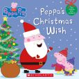 Book Cover Image. Title: Peppa Pig:  Peppa's Christmas Wish, Author: Scholastic