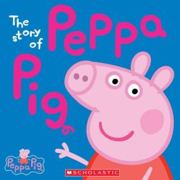 Peppa Pig: The Story of Peppa Pig