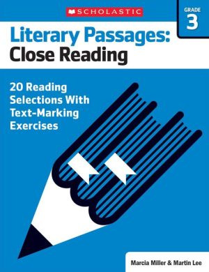 Literary Passages: Close Reading: Grade 3: 20 Reading Selections With Text-Marking Exercises