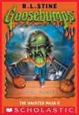 Book Cover Image. Title: Goosebumps:  Haunted Mask II, Author: R. L. Stine
