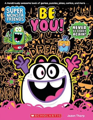 Be You! (Super Monsta Friends, Book 2)