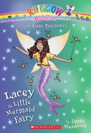 Lacey the Little Mermaid Fairy (The Fairy Tale Fairies #7)