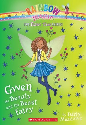 Gwen the Beauty and the Beast Fairy (The Fairy Tale Fairies #5)