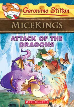 Attack of the Dragons (Geronimo Stilton Micekings #1)