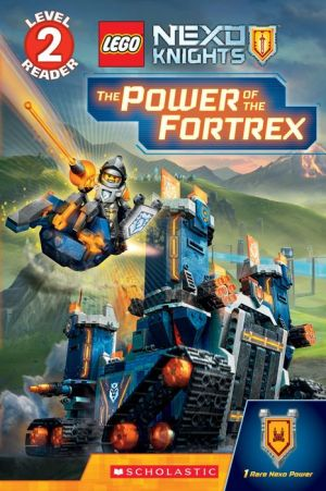The Power of the Fortrex (LEGO NEXO Knights: Reader)