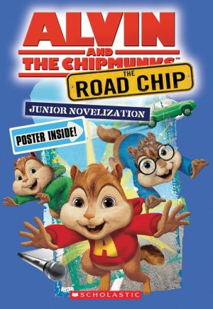 The Road Chip: Junior Novel (Alvin and the Chipmunks)