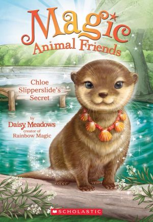 Chloe Slipperslide's Secret (Magic Animal Friends #11)