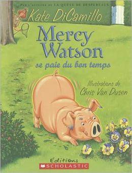 Mercy Watson se paie du bon temps (Mercy Watson Thinks Like a Pig)