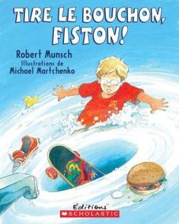 Tire Le Bouchon, Fiston!