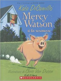 Mercy Watson a la rescousse (Mercy Watson to the Rescue)