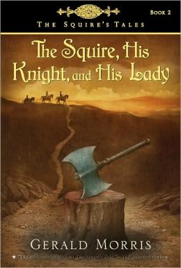 The Squire, His Knight and His Lady (The Squire's Tales Series #2)