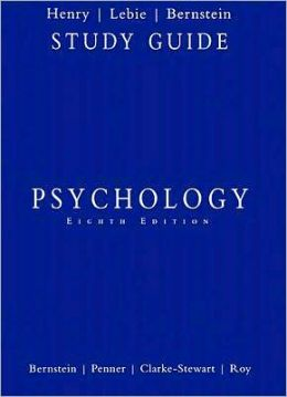 Study Guide for Bernstein/Penner/Clarke-Stewart/Roy's Psychology, 8th