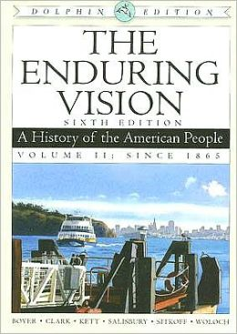 The Enduring Vision: A History of the American People, Dolphin Edition, Volume II: Since 1865