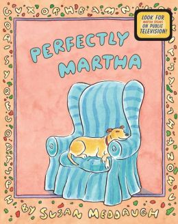 Perfectly Martha (Martha Speaks Series)