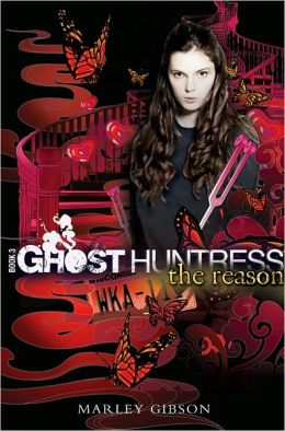 The Reason (Ghost Huntress Series #3)