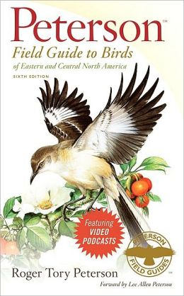 Peterson Field Guide to Birds of Eastern and Central North America (Peterson Field Guides (R) Series)