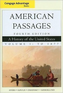 Cengage Advantage Books: American Passages: A History of the United States, Volume I: To 1877