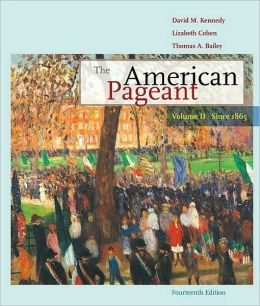 The American Pageant: Volume II: Since 1865