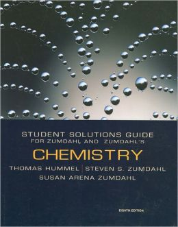 Student Solutions Manual for Zumdahl/Zumdahl's Chemistry