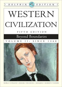 Western Civilization: Beyond Boundaries, Dolphin Edition, Volume II