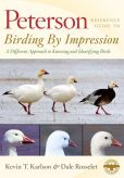 Book Cover Image. Title: Peterson Reference Guides:  Birding by Impression: A Different Approach to Knowing and Identifying Birds, Author: Kevin Karlson