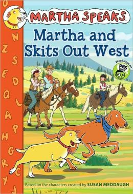 Martha and Skits Out West (Martha Speaks Series)