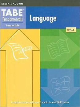 Steck-Vaughn TABE Fundamentals: Test Workbooks (Level E) Language Arts