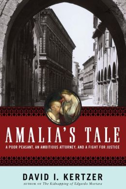 Amalia's Tale: A Poor Peasant, an Ambitious Attorney, and a Fight for Justice