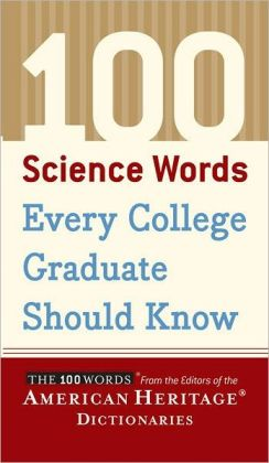 100 Science Words Every College Graduate Should Know