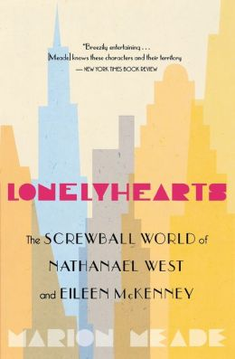 Lonelyhearts: The Screwball World of Nathanael West and Eileen McKenney