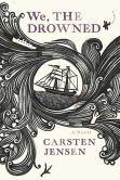 Book Cover Image. Title: We, the Drowned, Author: Carsten Jensen