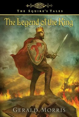 The Legend of the King (The Squire's Tales Series #10)