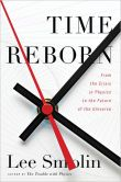 Book Cover Image. Title: Time Reborn:  From the Crisis in Physics to the Future of the Universe, Author: Lee Smolin