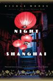 Book Cover Image. Title: Night in Shanghai, Author: Nicole Mones