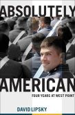 Book Cover Image. Title: Absolutely American:  Four Years at West Point, Author: David Lipsky