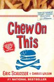 Schlosser, Eric - Chew On This: Everything You Don't Want to Know About Fast Food