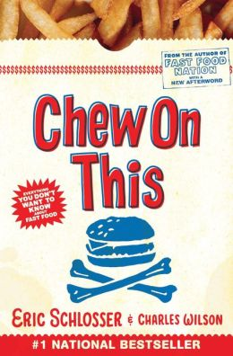 Chew On This: Everything You Don't Want to Know About Fast Food