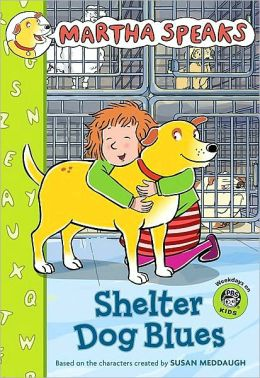 Shelter Dog Blues (Martha Speaks Series)