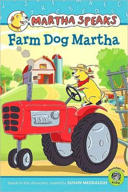 Farm Dog Martha (Martha Speaks Series)